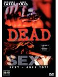 Dead Sexy - Sexy - aber Tot! (DVD)